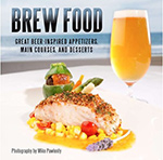 Brew Food: Great Beer-Inspired Appetizers, Main Courses, and Desserts