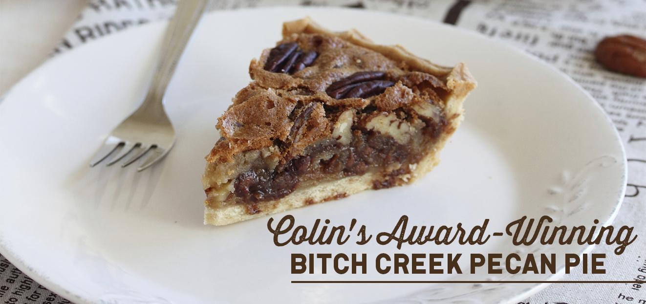 Colin's Award Winning Bitch Creek Pecan Pie